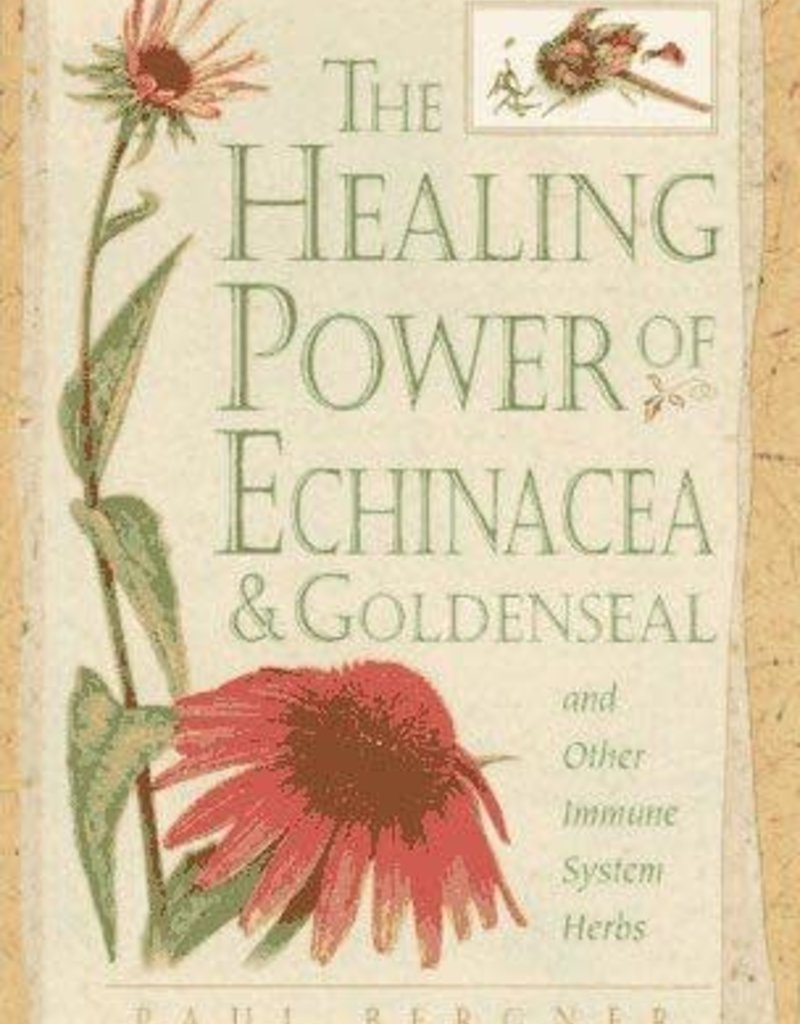 Golden Poppy Herbs Healing Power of Echinacea & Goldenseal - Paul Bergner