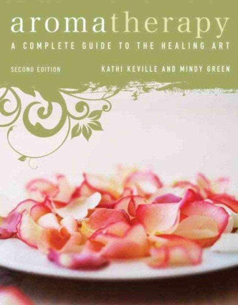 Golden Poppy Herbs Aromatherapy: A Complete Guide to the Healing Art - Mindy Green