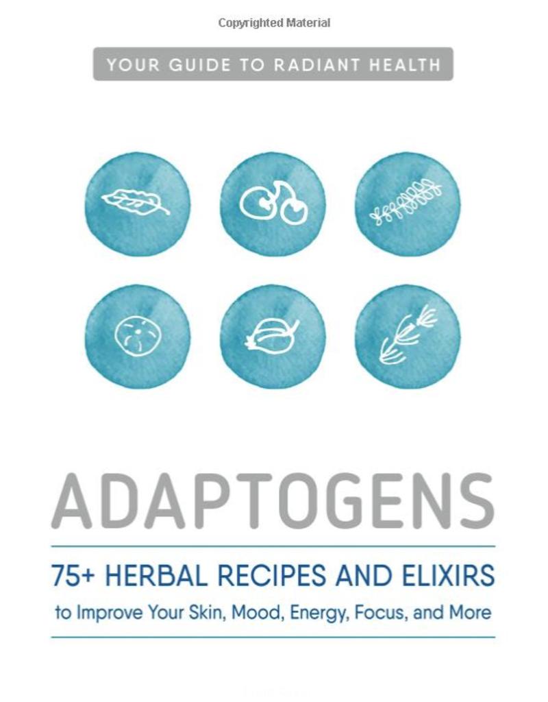 Golden Poppy Herbs Adaptogens: 75 Recipes - Agatha Noveille