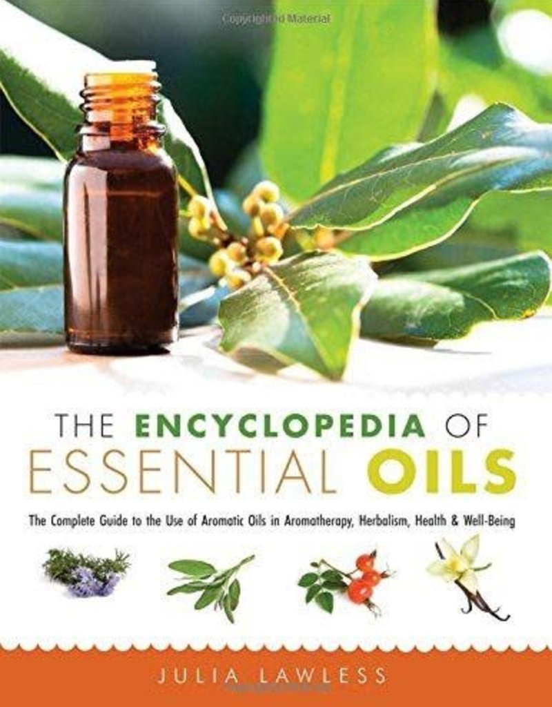 Golden Poppy Herbs The Encyclopedia of Essential Oils: The Complete Guide to the Use of Aromatic Oils In Aromatherapy, Herbalism, Health, and Well Being - Julia Lawless