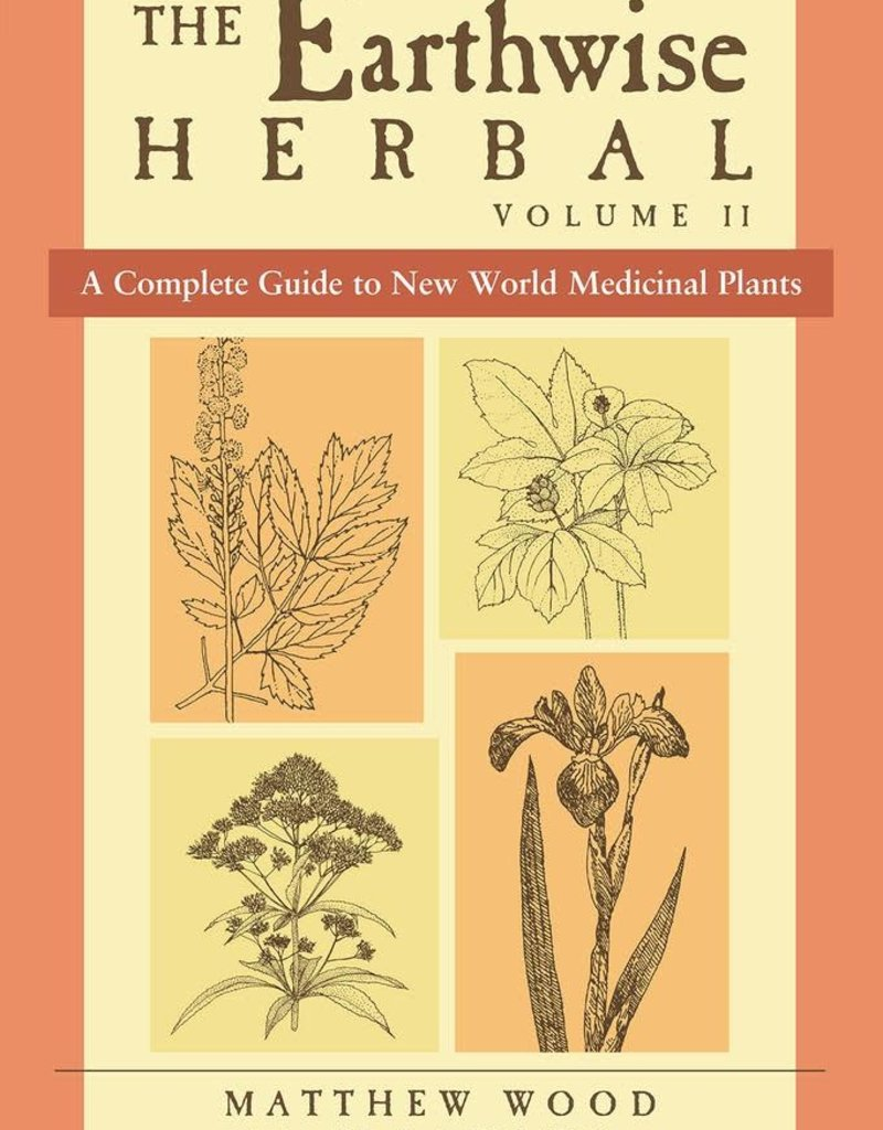 Golden Poppy Herbs Earthwise Herbal Vol 2: New World Plants - Matthew Wood