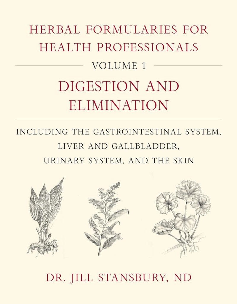 Golden Poppy Herbs Herbal Formularies for Health Professionals, Volume 1 - Digestion and Elimination - Jill Stansbury