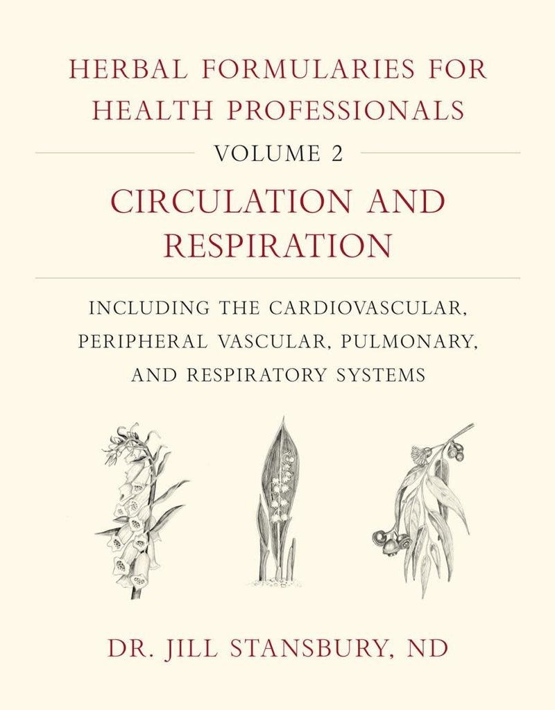 Golden Poppy Herbs Herbal Formularies for Health Professionals, Volume 2 - Circulation and Respiration - Jill Stansbury