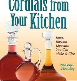 Golden Poppy Herbs Cordials From Your Kitchen - Pattie Vargus & Rick Gulling