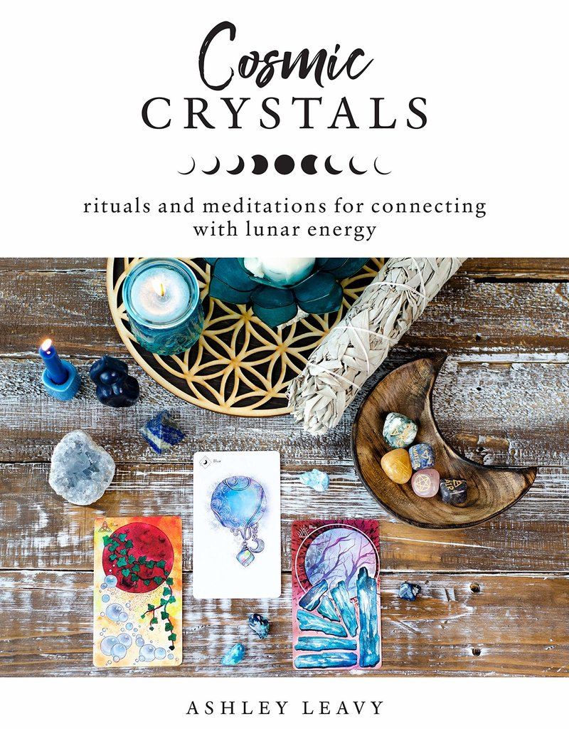 Cosmic Crystals: Rituals & Meditations for connecting with Lunar energy- By Ashley Leavy