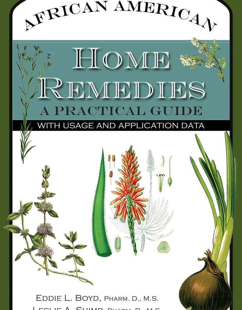 Single African American Home Remedies: A Practical Guide with Usage and Application Data - Eddie L Boyd