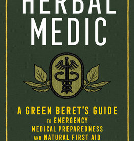 Golden Poppy Herbs Herbal Medic: A Green Beret's Guide to Emergency Medical Preparedness and Natural First Aid - Sam Coffman