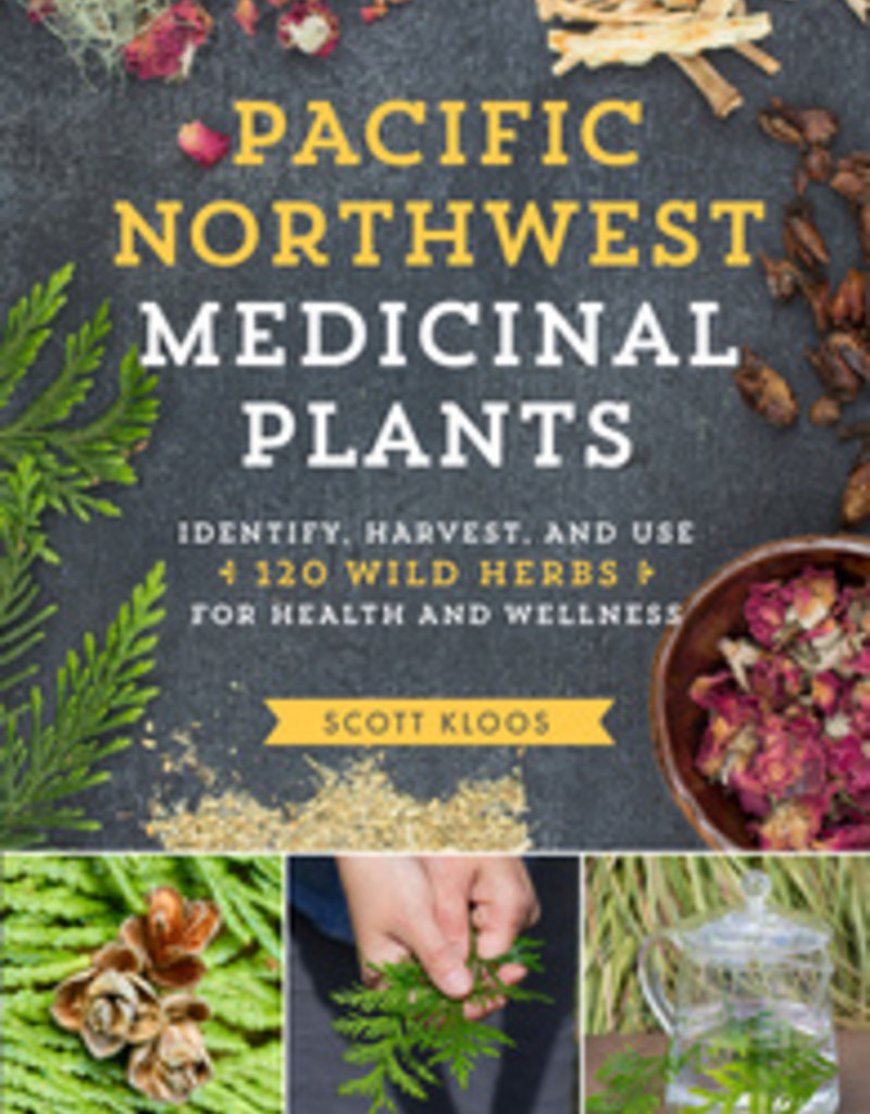 Pacific Northwest Medicinal Plants - Scott Kloos