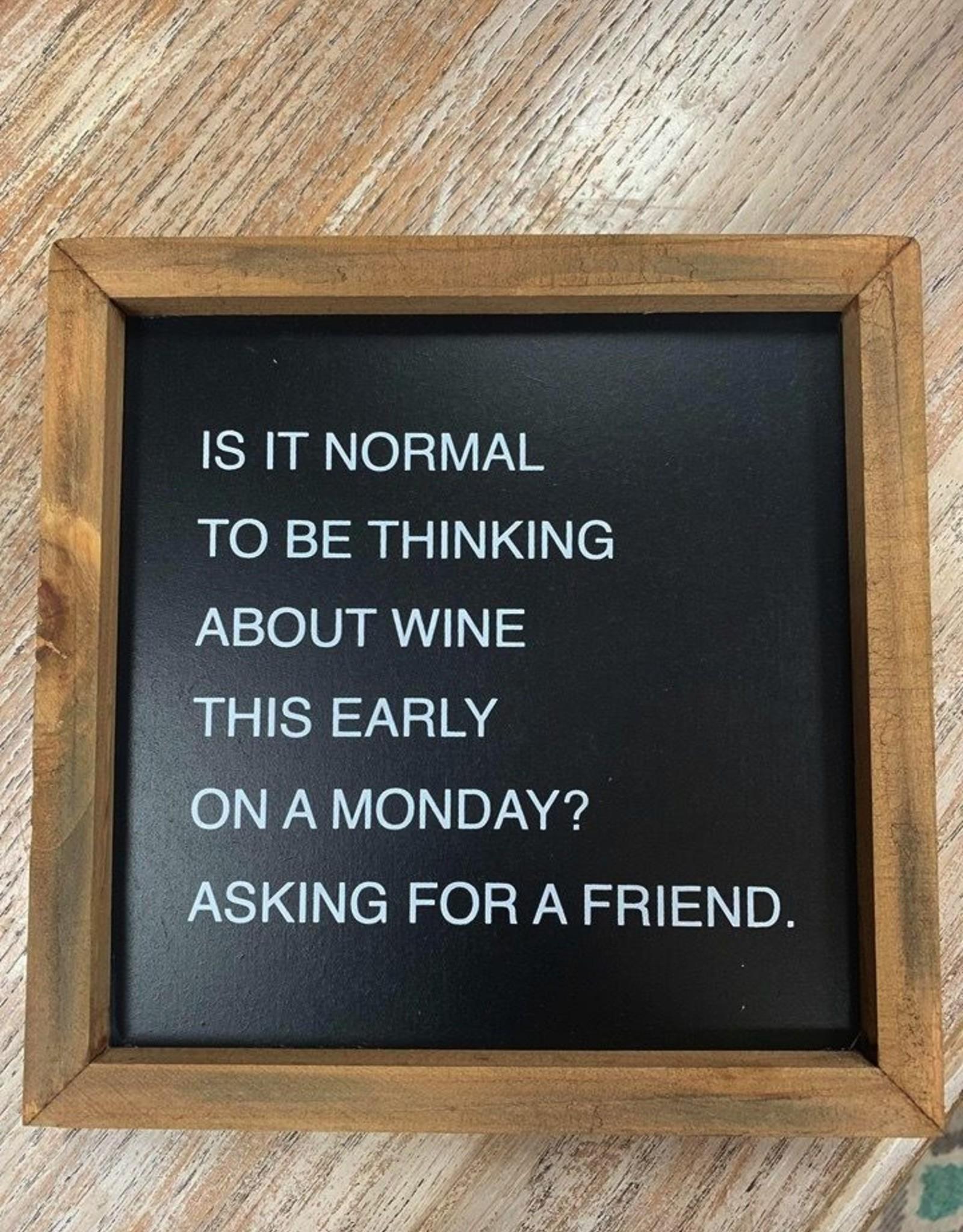 Decor Thinking About Wine Box Sign 8x8