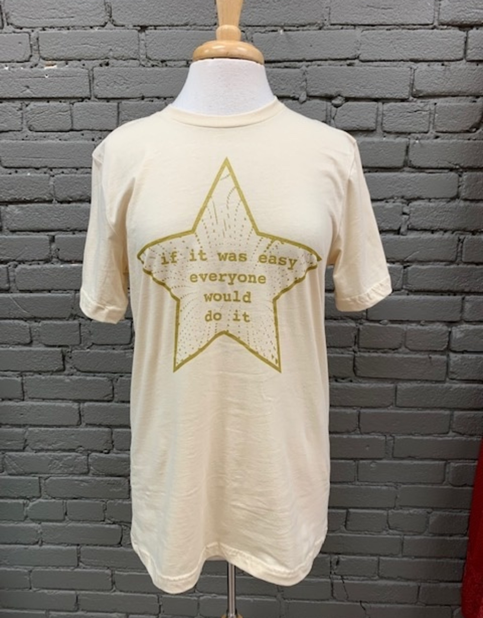Shirt If It Were Easy Star Tee