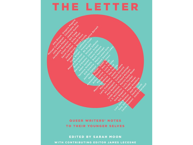The Letter Q: Queer Writers' Notes to their Younger Selves