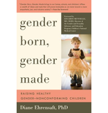 Gender Born, Gender Made: Raising Gender Non-Conforming Children