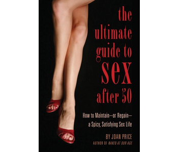 The Ultimate Guide to Sex after Fifty