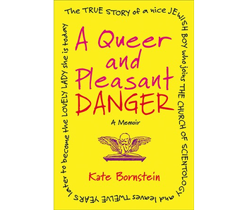 A Queer and Pleasant Danger: A Memoir