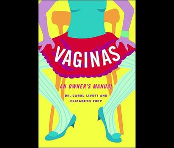 Vaginas: An Owner's Manual