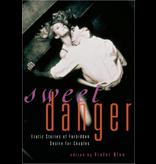 Sweet Danger: Erotic Stories of Forbidden Desire for Couples