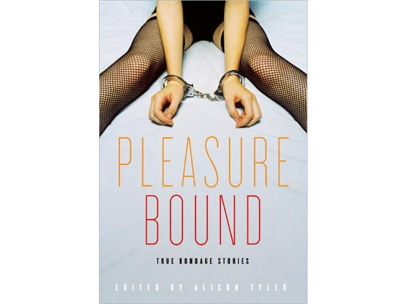Pleasure Bound: True Bondage Stories