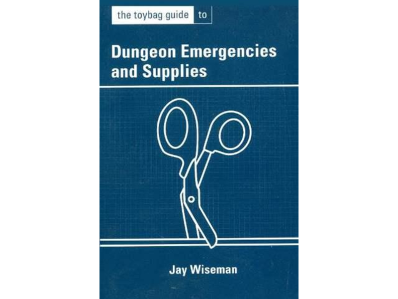 The Toybag Guide to Dungeon Emergencies and Supplies