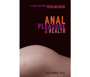 Anal Pleasure & Health - 4th ed.
