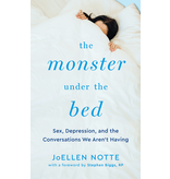 The Monster Under the Bed: Sex, Depression, and the Conversations We Aren't Having
