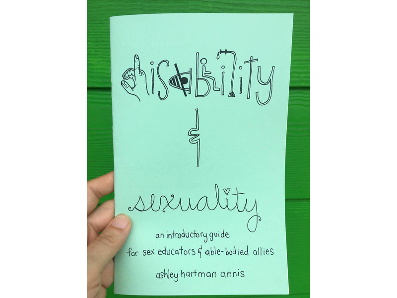 Disability & Sexuality: An Introductory Guide for Sex Educators & Able-Bodied Allies