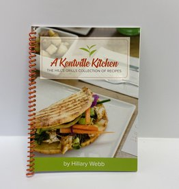 A Kentville Kitchen A Kentville Kitchen - The Hills Grills Collection of Recipes