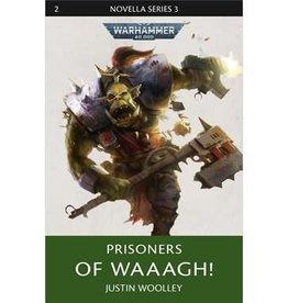 Games Workshop PRISONERS OF WAAAGH! (Hardback)