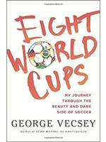 Eight World Cups - My Journey Through The Beauty and Dark Side Of Soccer
