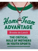 Home Team Advantage - The Critical Role of Mothers In Youth Sports