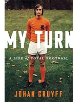 My Turn A Life of Total Football
