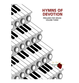 Larice Music Hymns of Devotion Vol. 3 - Preludes for Organ arr. Larry Beebe