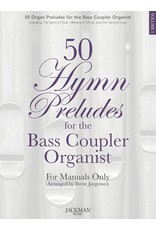 Jackman Music 50 Hymn Preludes for the Bass Coupler Organist Volume 1 arr. Brent Jorgensen