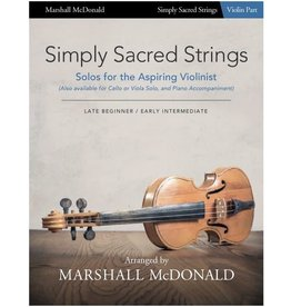 Marshall McDonald Music Simply Sacred Strings by Marshall McDonald - Violin Booklet