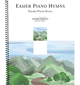 Jason Tonioli Easier Piano Hymns - Sacred Piano Solos arr. Jason Tonioli