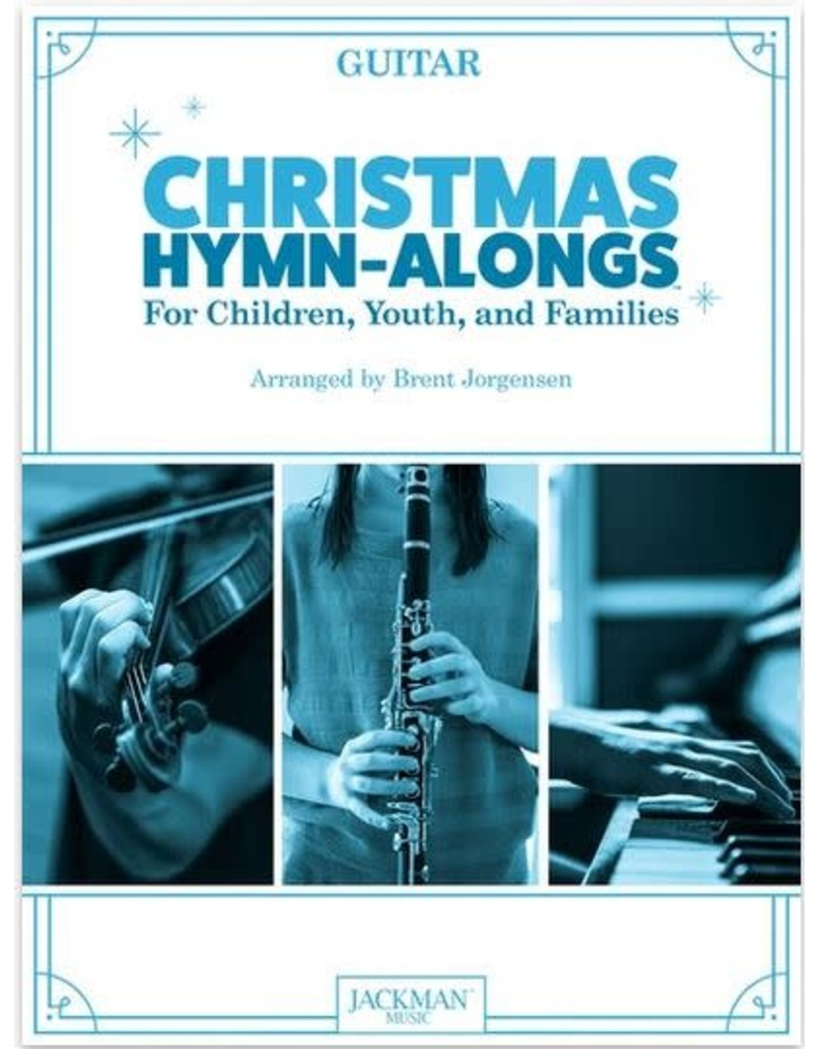 Jackman Music Christmas Hymn-Alongs - arr. Brent Jorgensen - Guitar