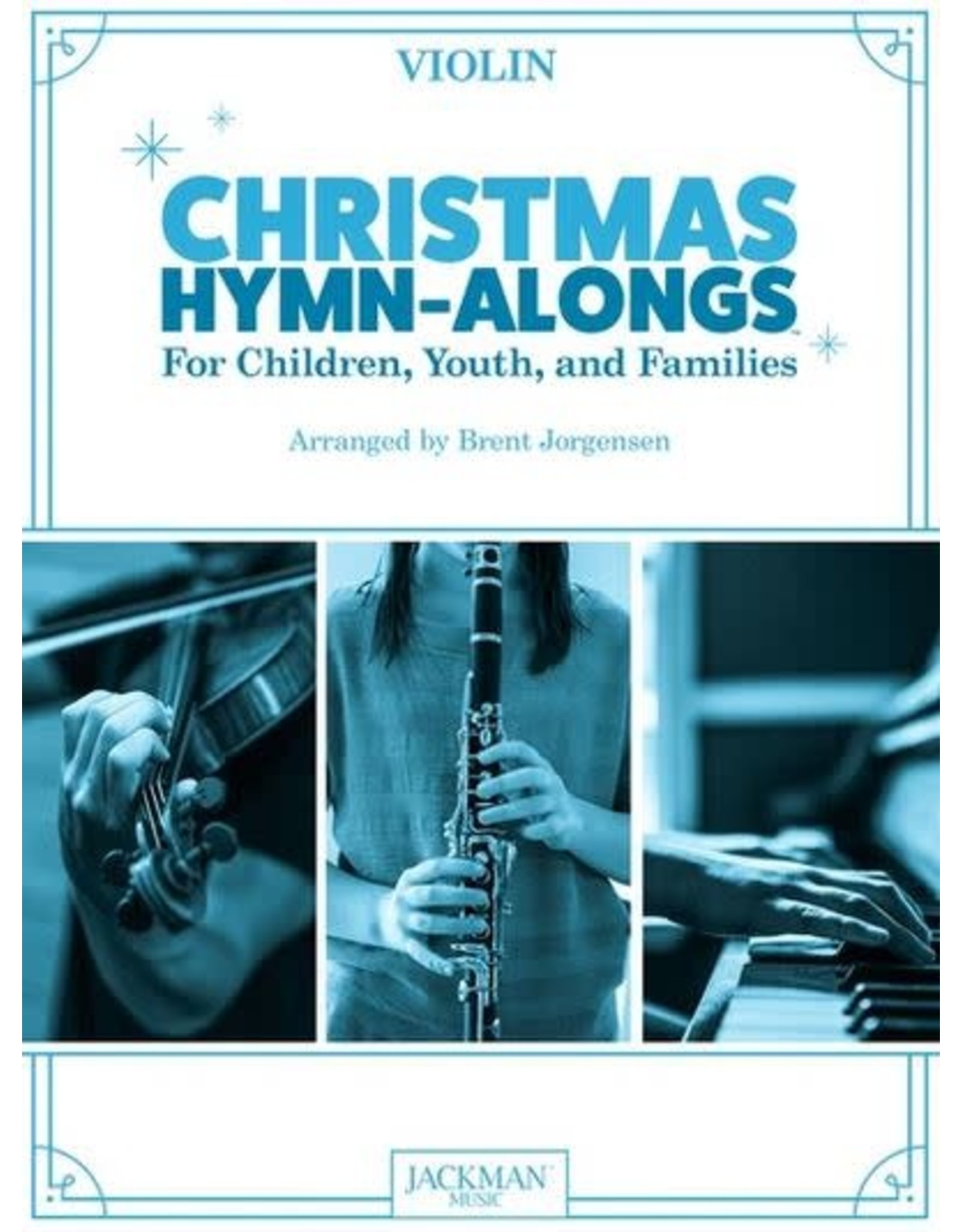 Jackman Music Christmas Hymn-Alongs - arr. Brent Jorgensen - Violin