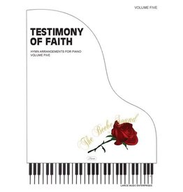 Larice Music Testimony of Faith Volume 5 for Piano arr. Larry Beebe