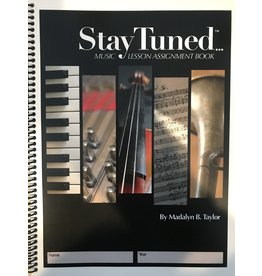 Stay Tuned Stay Tuned - Music Lesson Assignment Book by Madalyn Taylor