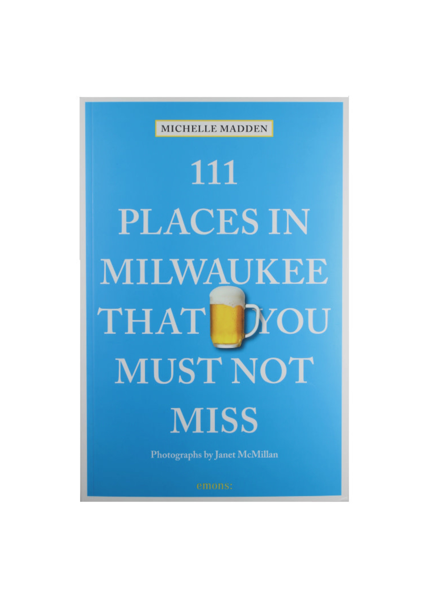 111 Places in Milwaukee Book