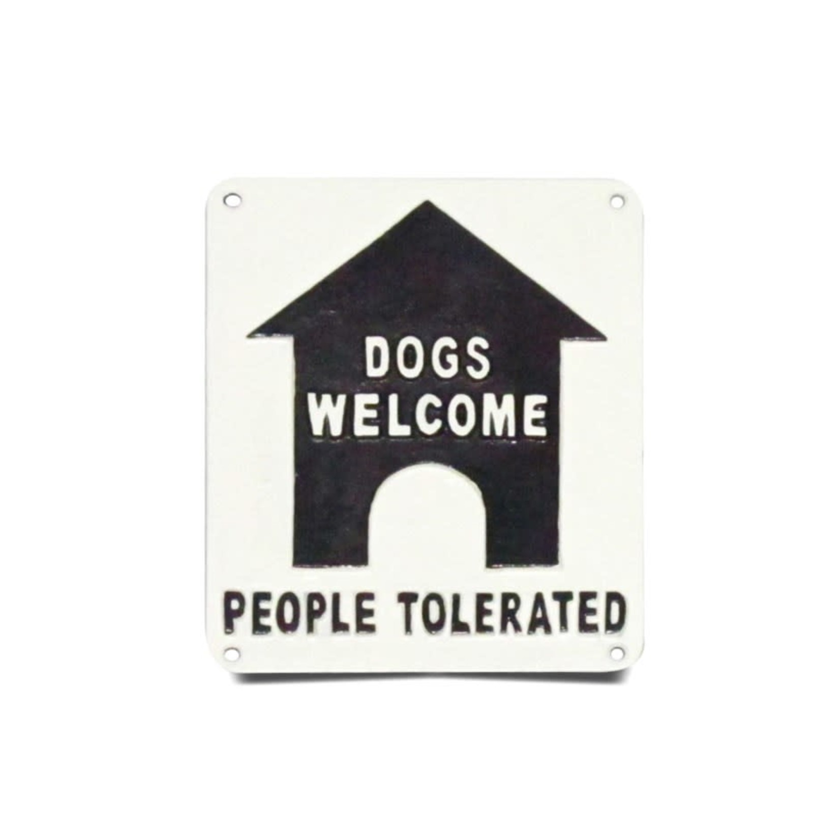 Dogs Welcome...People Tolerated - Plaque