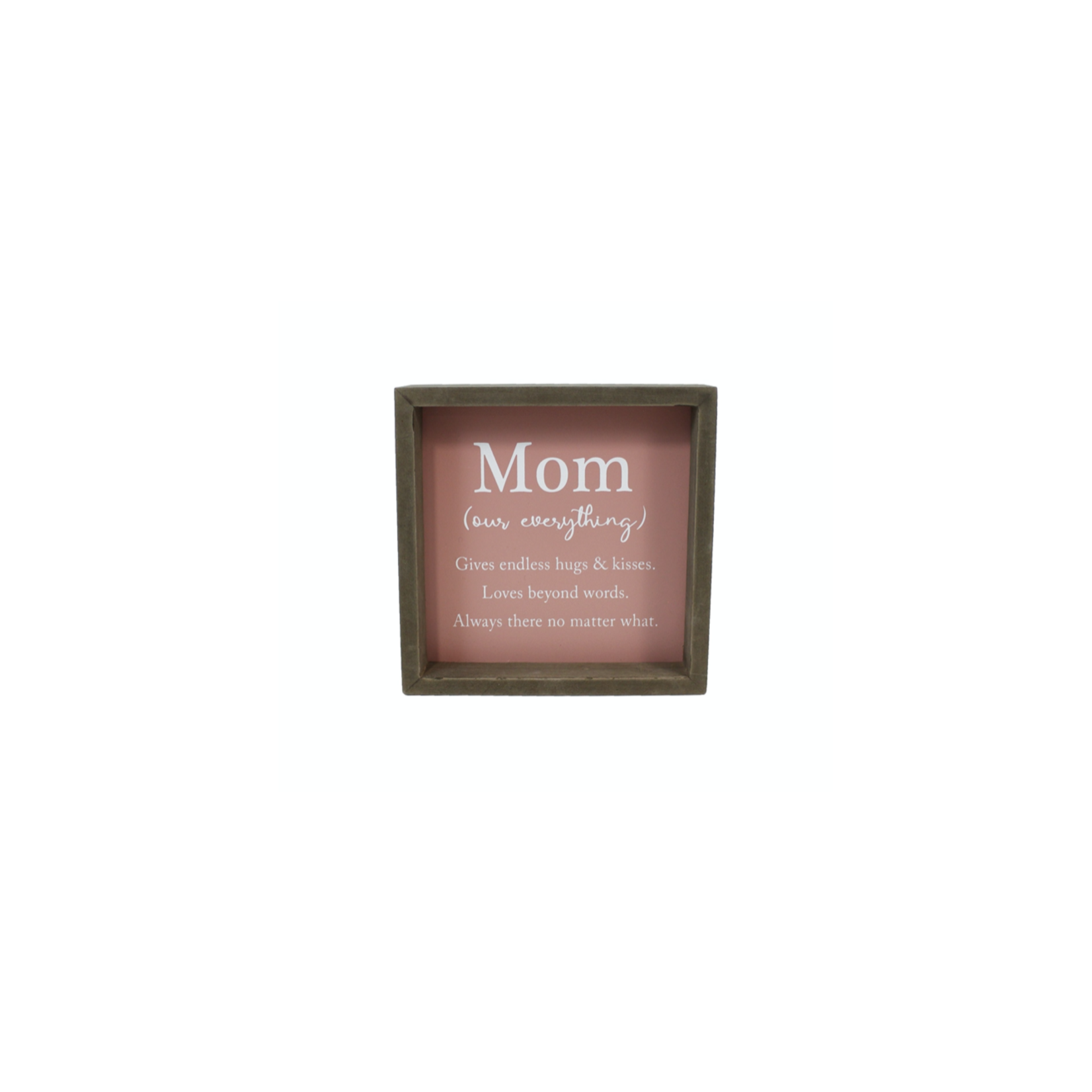 MOM OUR EVERYTHING SIGN