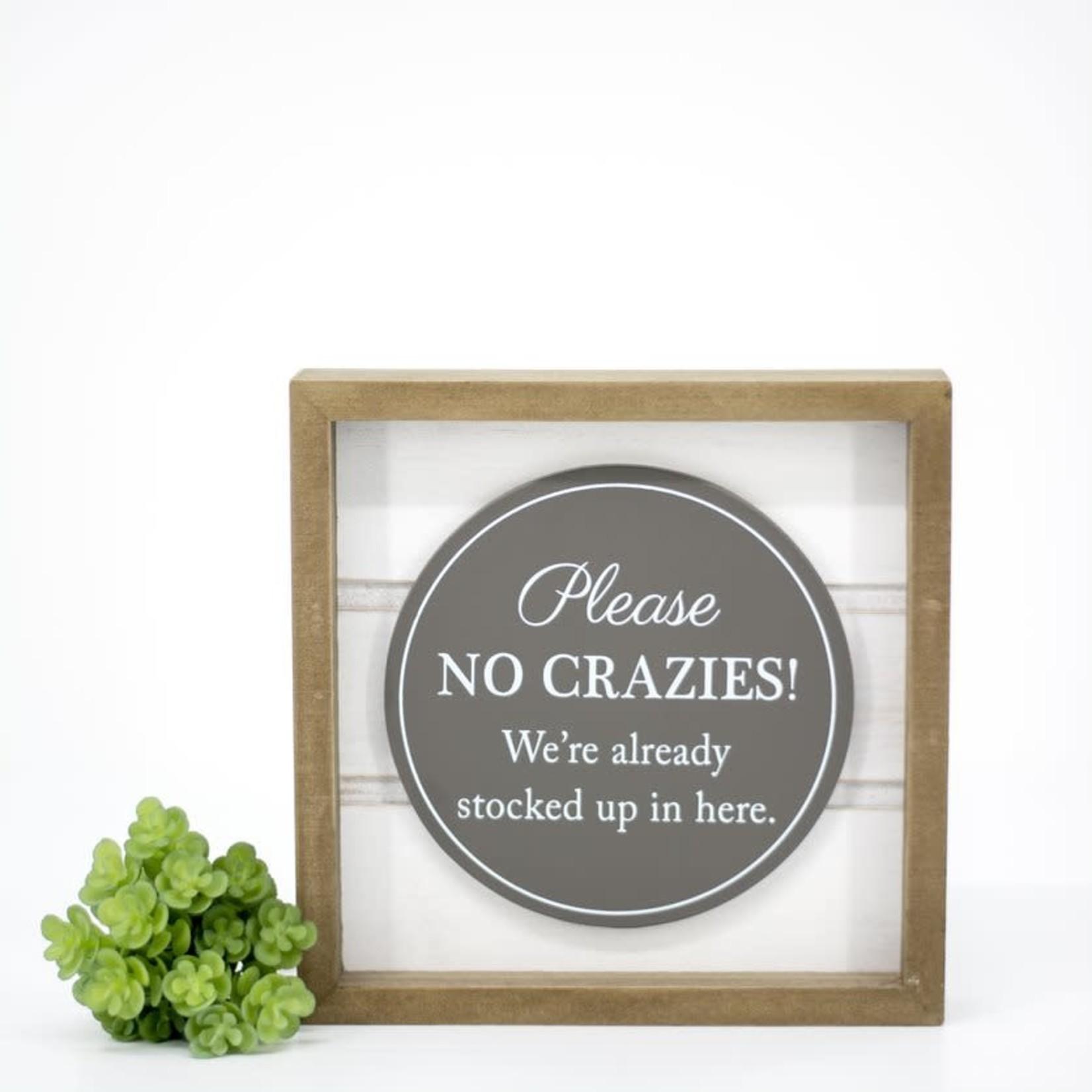 Please No Crazies - Wood Box Sign