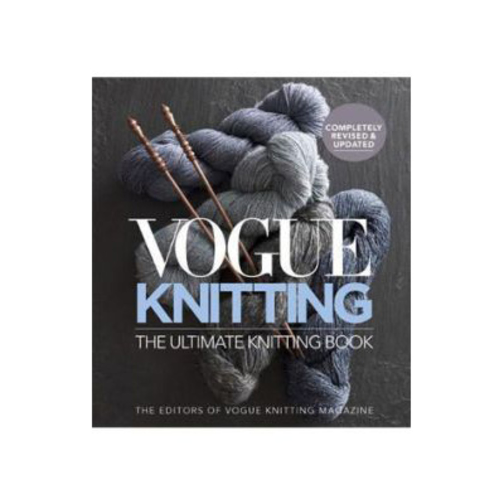 Vogue Knitting Vogue Knitting: The Ultimate Knitting Book Revised