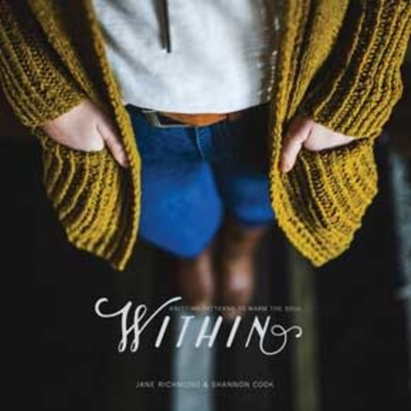 Marian Rae Publications WITHIN: Knitting Patterns to Warm the Soul by Jane Richmond and Shannon Cook