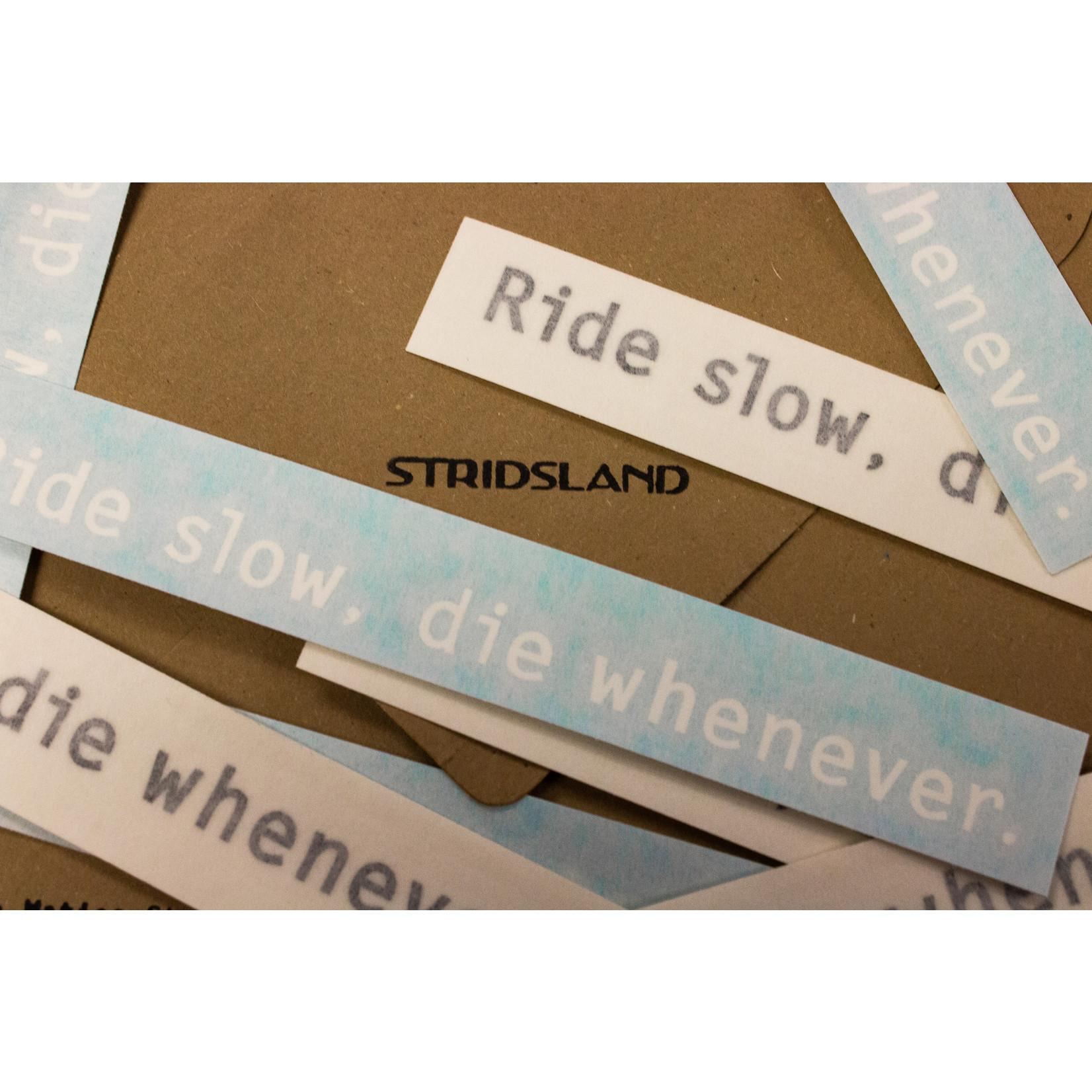 """Stridsland Stridsland 'Ride Slow, Die Whenever"""" Sticker"""
