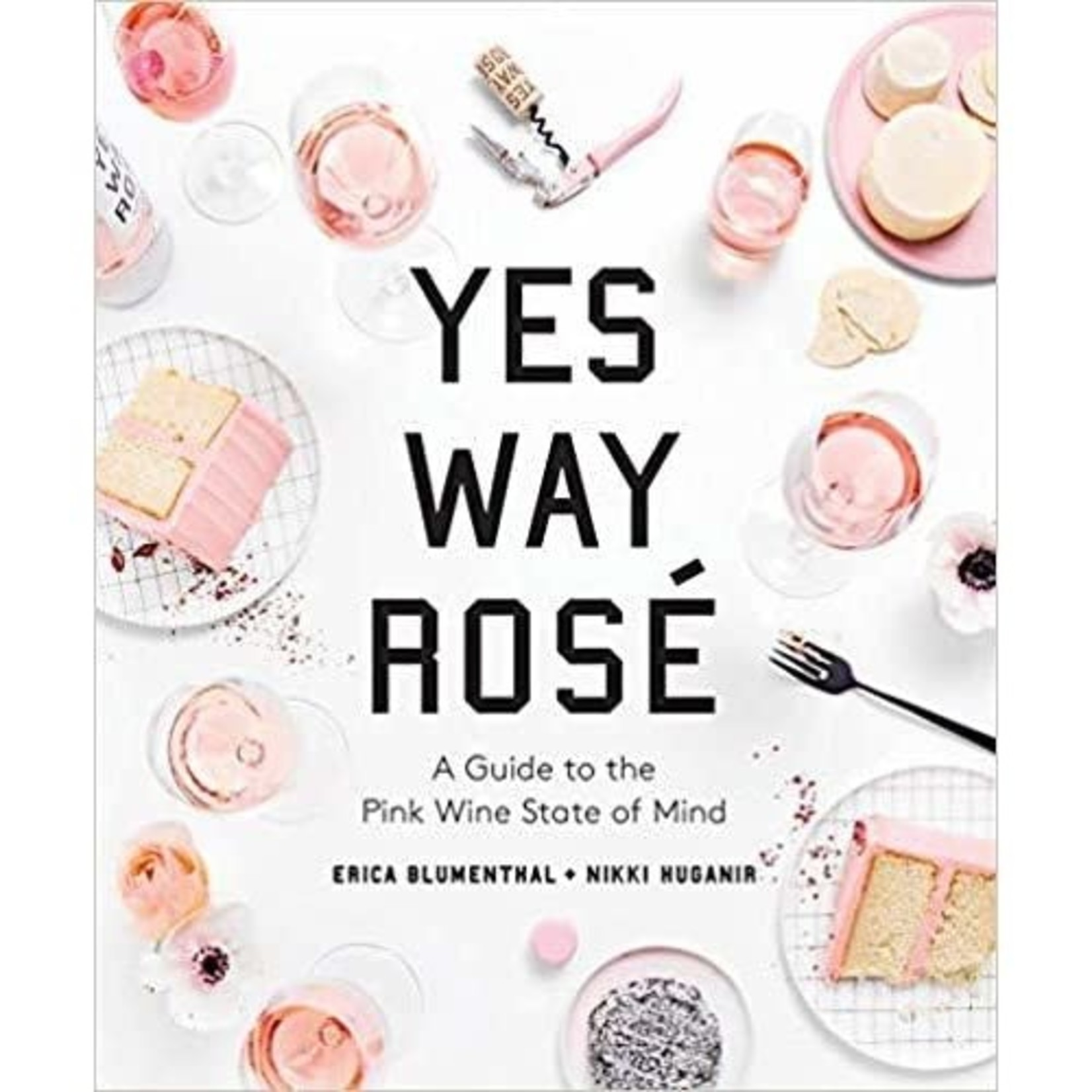 Yes Way Rosé - A Guide to the Pink Wine State of Mind