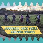 Portland Gear Hub MTB Skill Builder Fundamentals 1&2 Classes - Gorham Trails - June 17th & 24th
