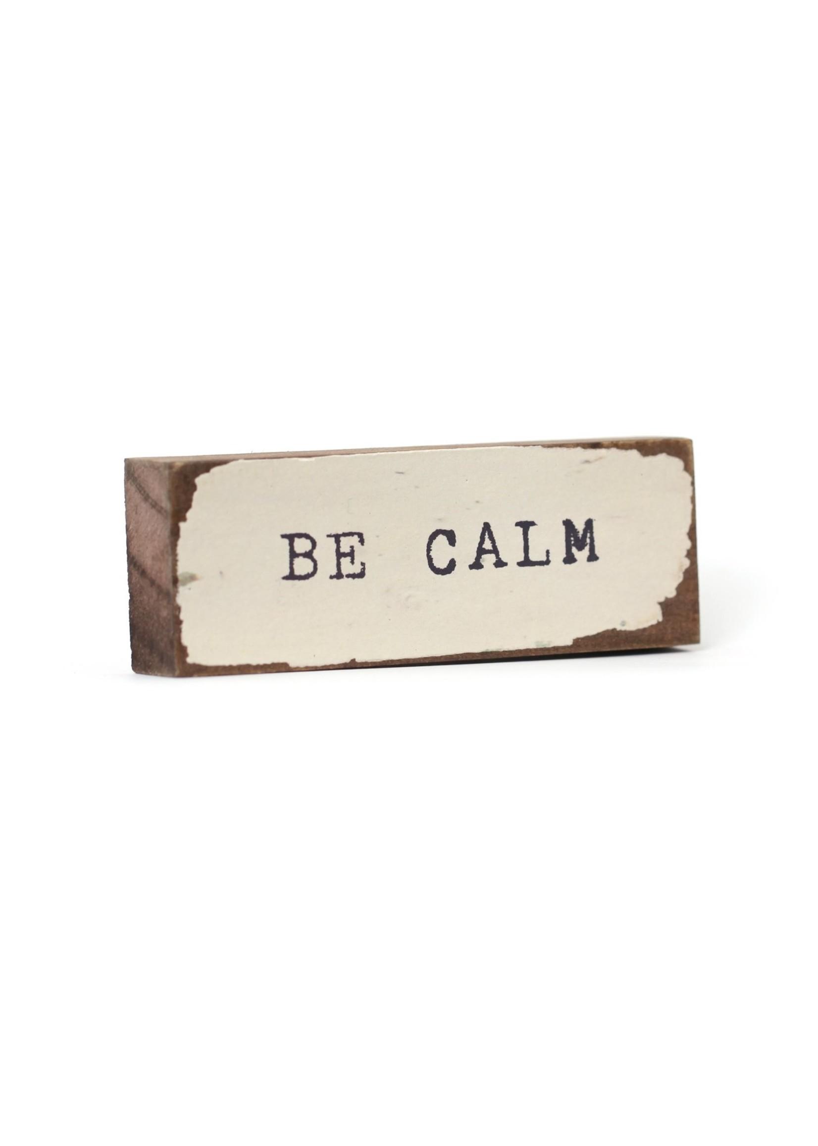 Cedar Mountain Studios Be Calm Timber Bit
