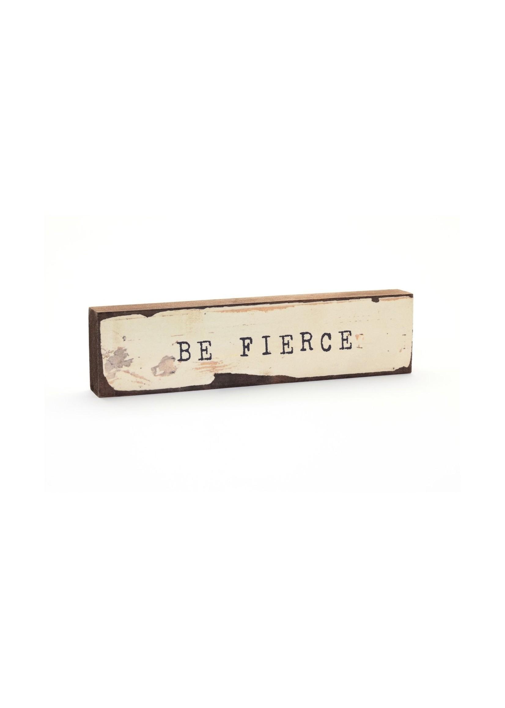 Be Fierce Timber Bit