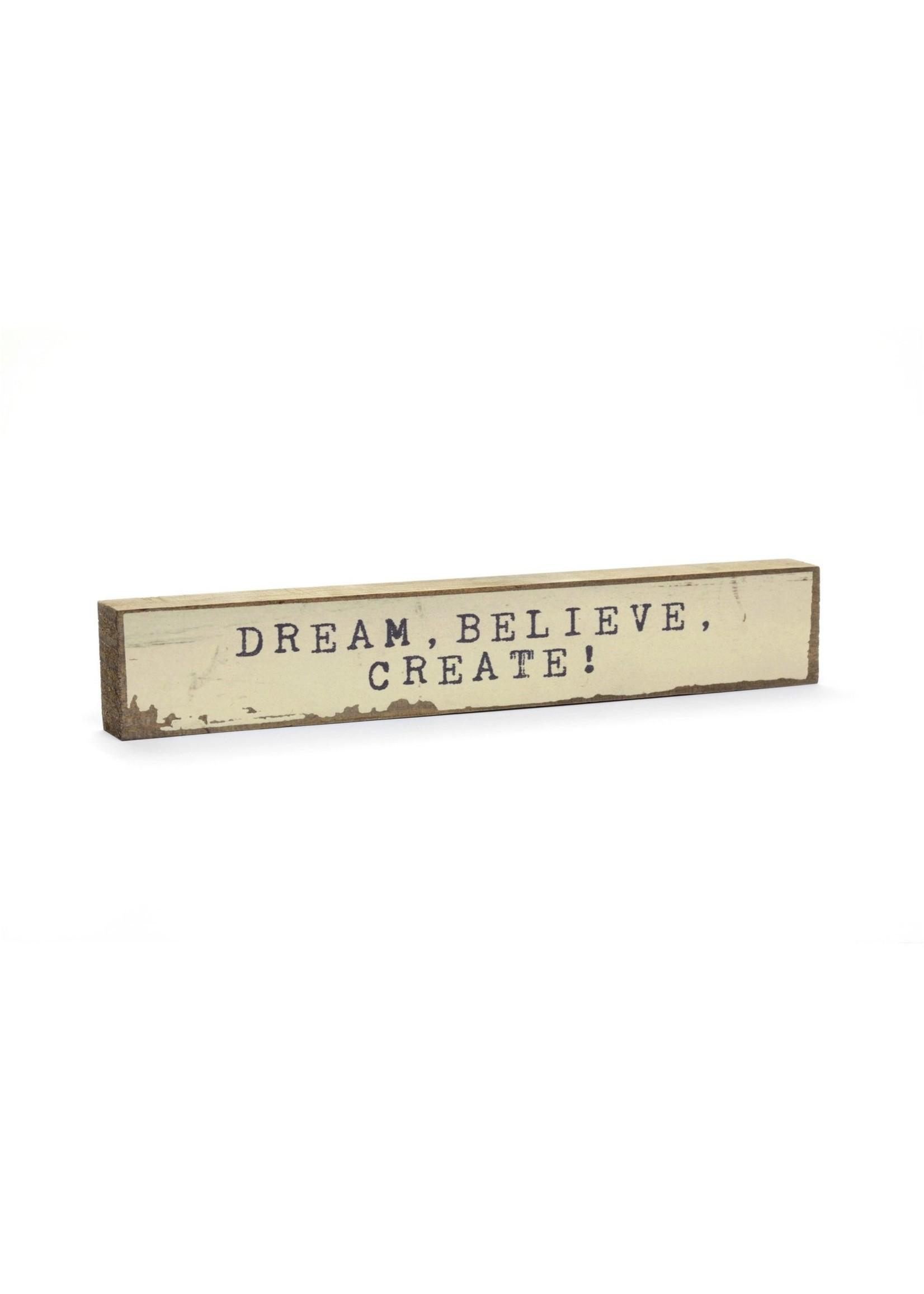 Cedar Mountain Studios Dream Believe Create Timber Bit